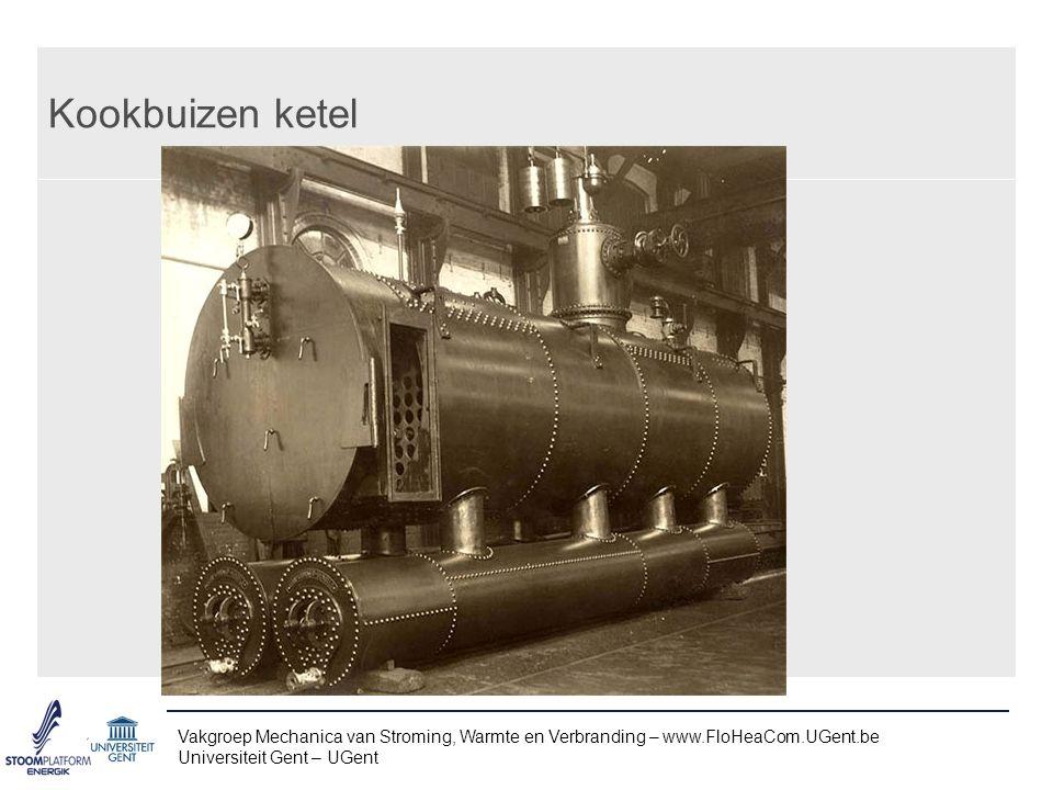 Kookbuizen ketel Vakgroep Mechanica van Stroming, Warmte en Verbranding – www.FloHeaCom.UGent.be.