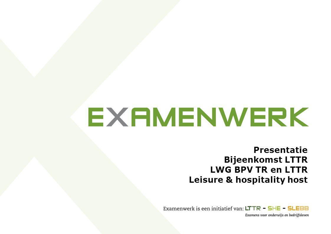 Presentatie Bijeenkomst LTTR LWG BPV TR en LTTR Leisure & hospitality host