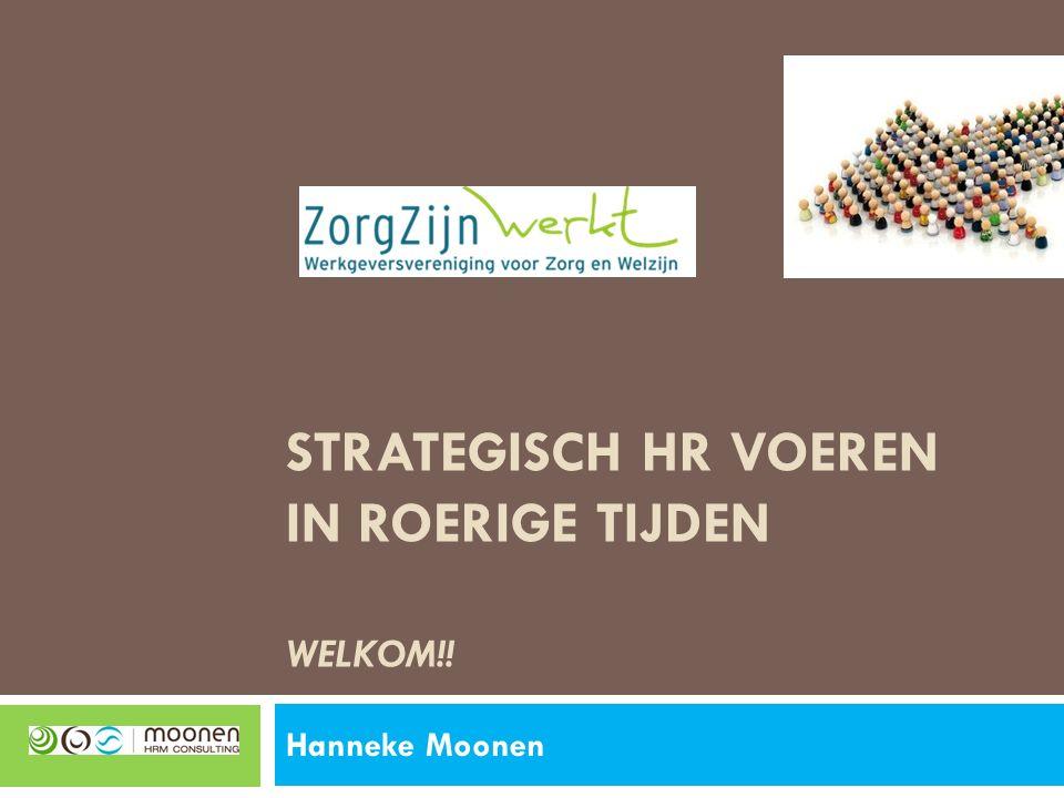 Strategisch HR voeren in roerige tijden Welkom!!