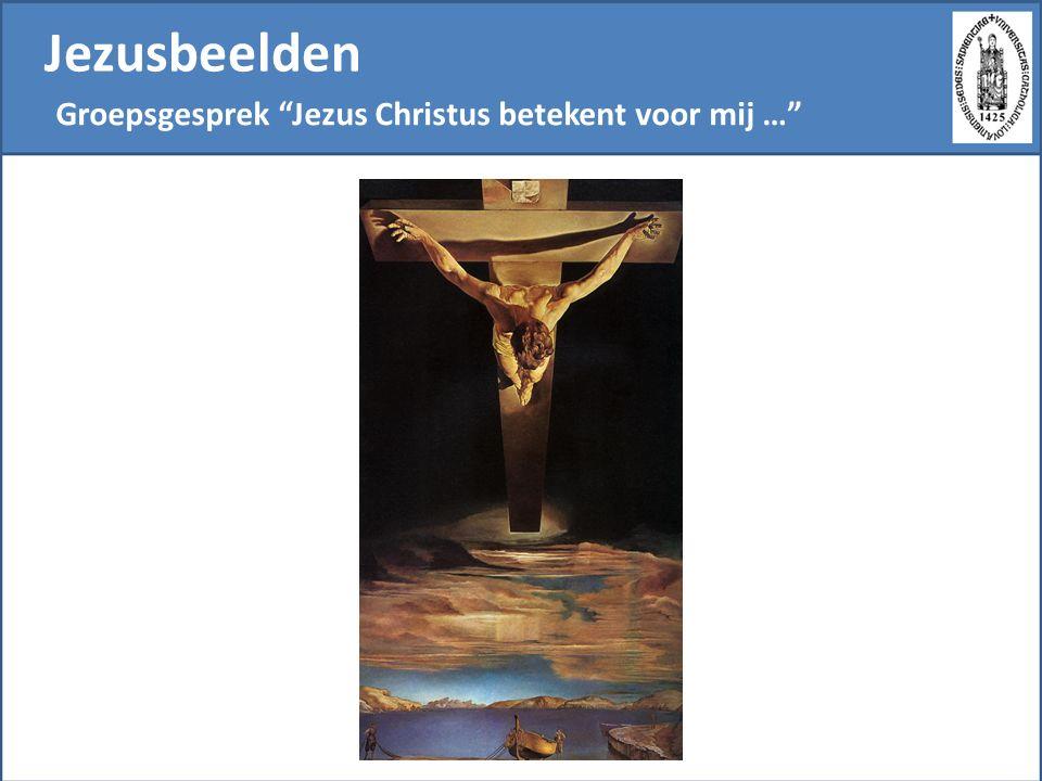 Jezusbeelden Groepsgesprek Jezus Christus betekent voor mij …