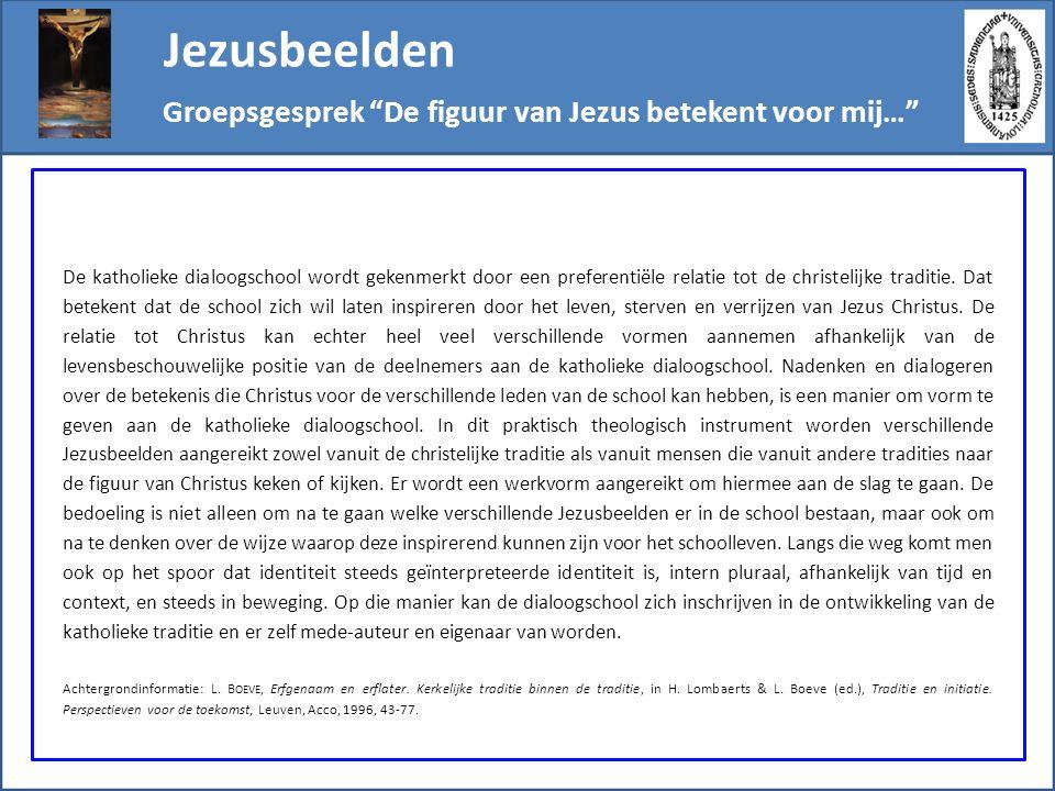 Jezusbeelden Groepsgesprek De figuur van Jezus betekent voor mij…