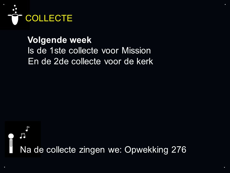 COLLECTE Volgende week Is de 1ste collecte voor Mission