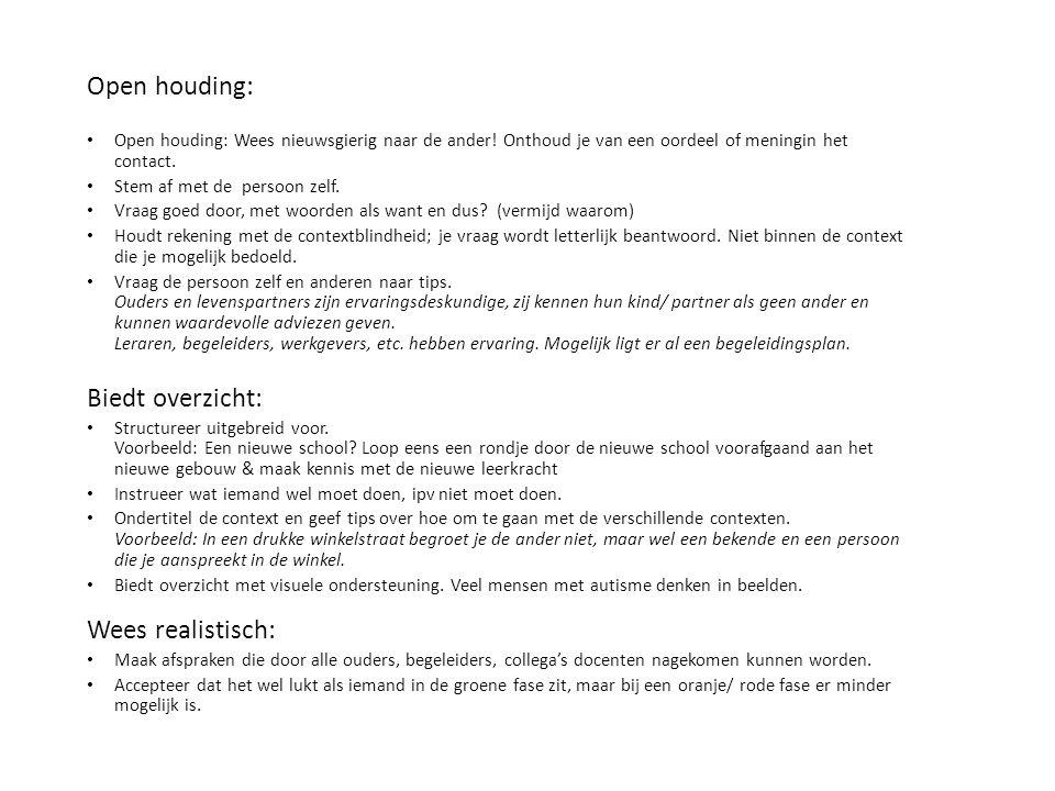 Open houding: Biedt overzicht: Wees realistisch: