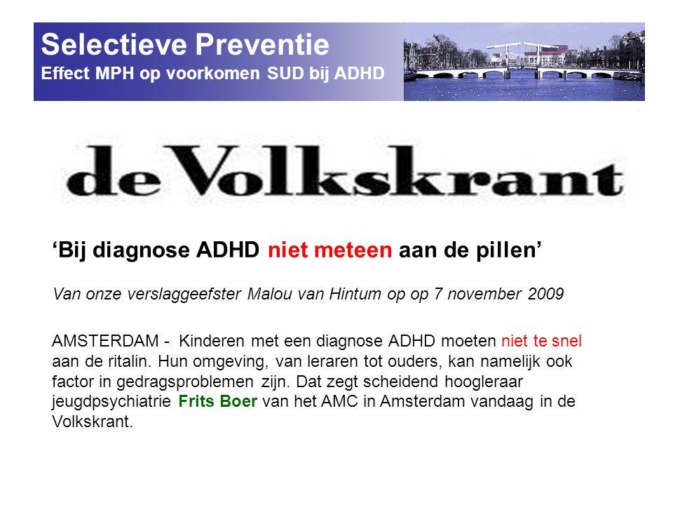 Selectieve Preventie 'Bij diagnose ADHD niet meteen aan de pillen'