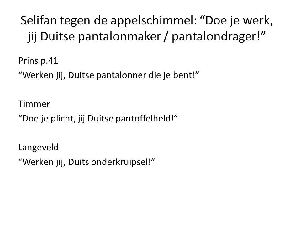 Selifan tegen de appelschimmel: Doe je werk, jij Duitse pantalonmaker / pantalondrager!
