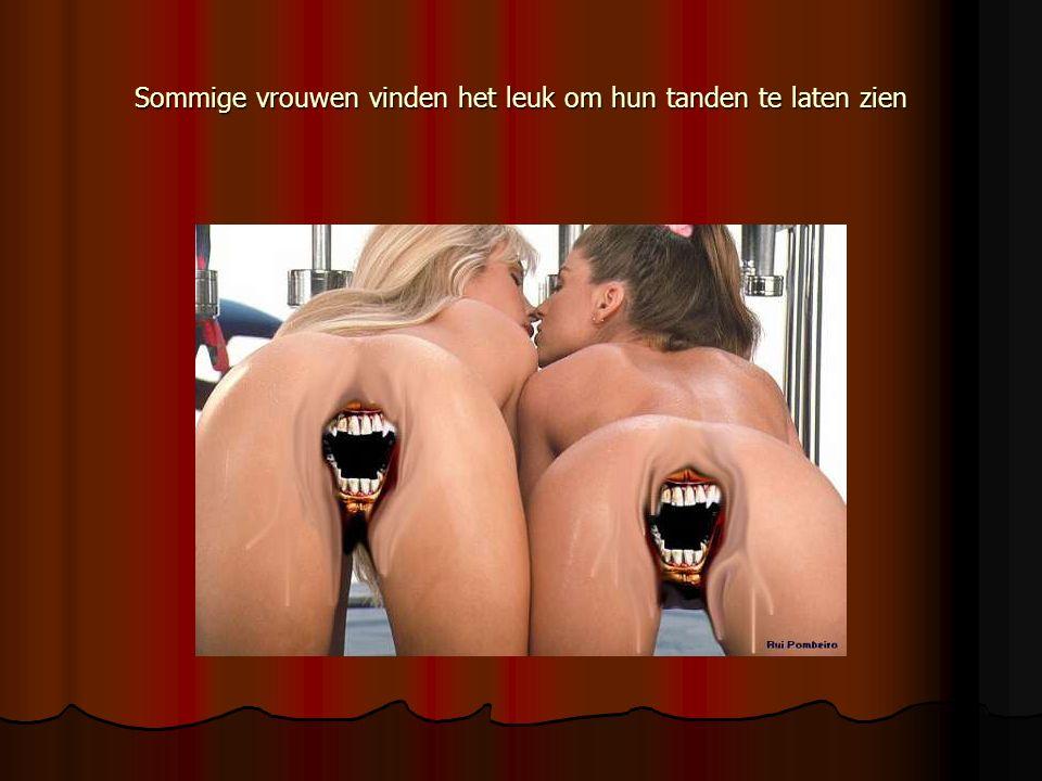Sommige vrouwen vinden het leuk om hun tanden te laten zien