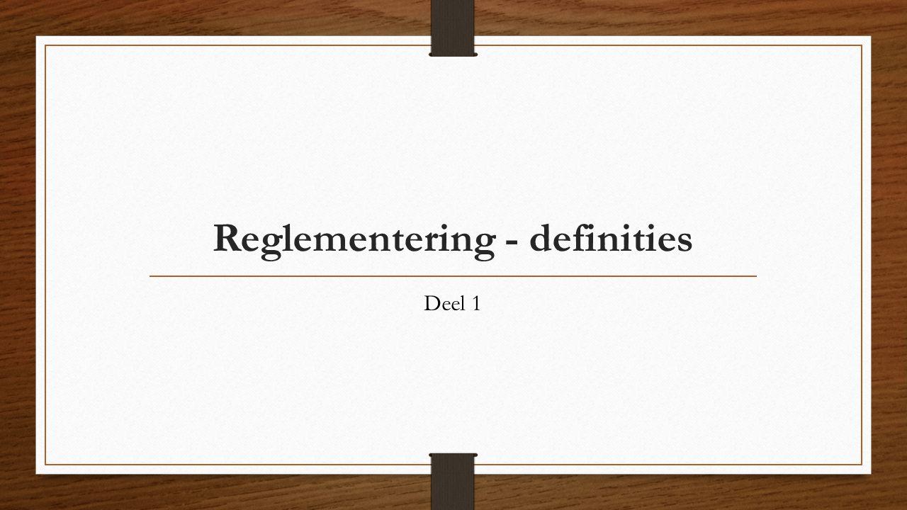 Reglementering - definities