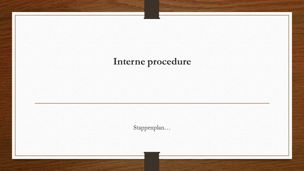 Interne procedure Anja Stappenplan…