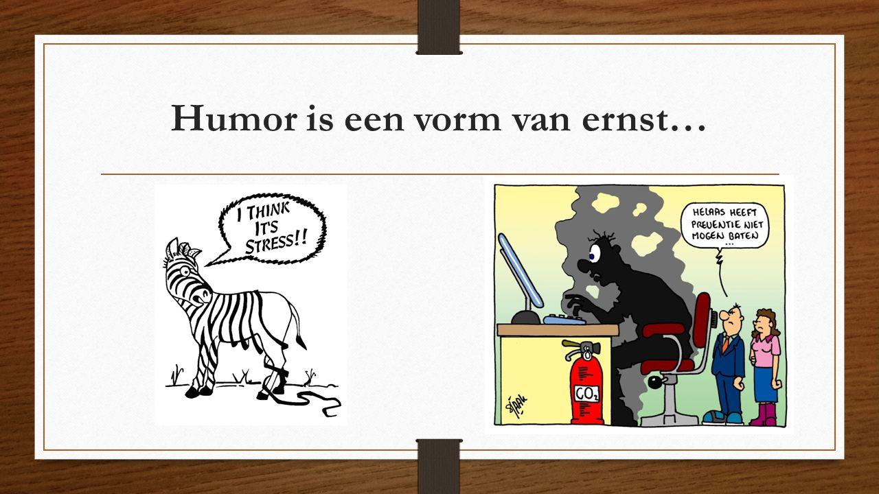 Humor is een vorm van ernst…
