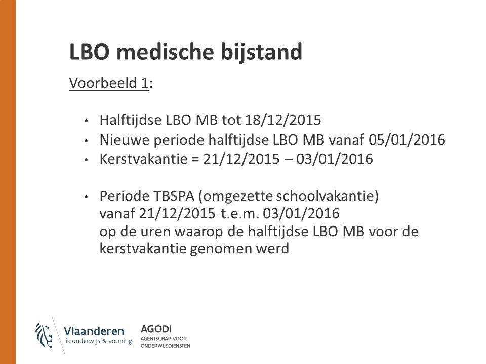 LBO medische bijstand Voorbeeld 1: Halftijdse LBO MB tot 18/12/2015