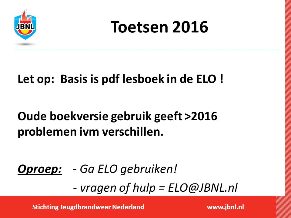 Toetsen 2016 Let op: Basis is pdf lesboek in de ELO !