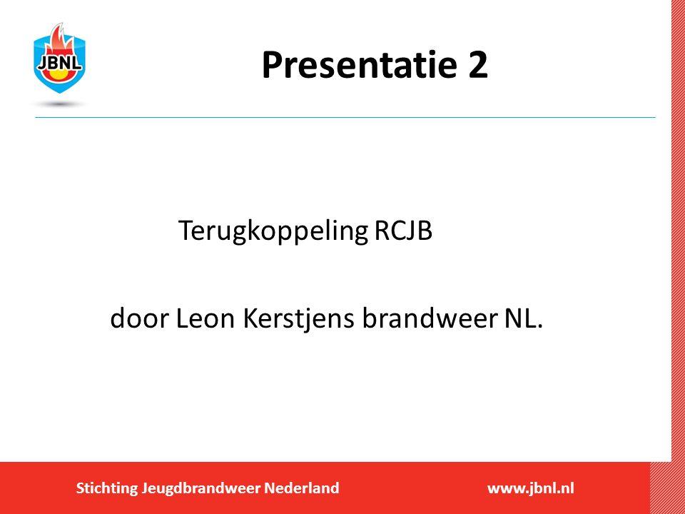 Presentatie 2 Terugkoppeling RCJB door Leon Kerstjens brandweer NL.