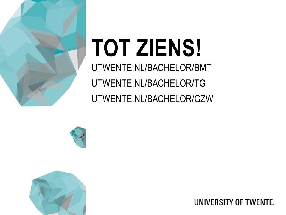 Utwente.nl/bachelor/BMT Utwente.nl/bachelor/TG Utwente.nl/bachelor/GZW