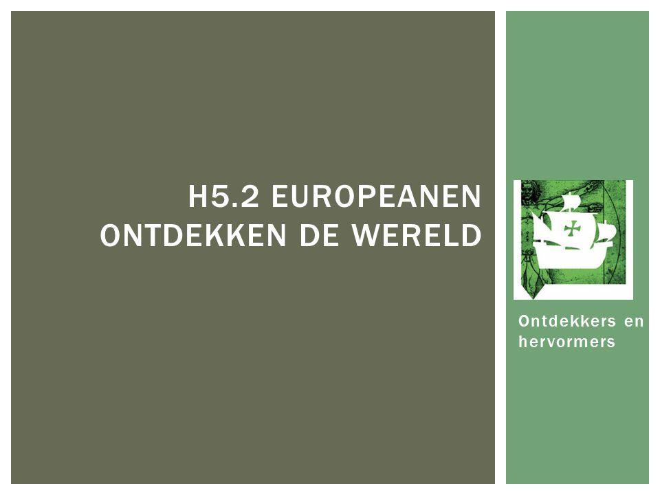 H5.2 Europeanen ontdekken de wereld