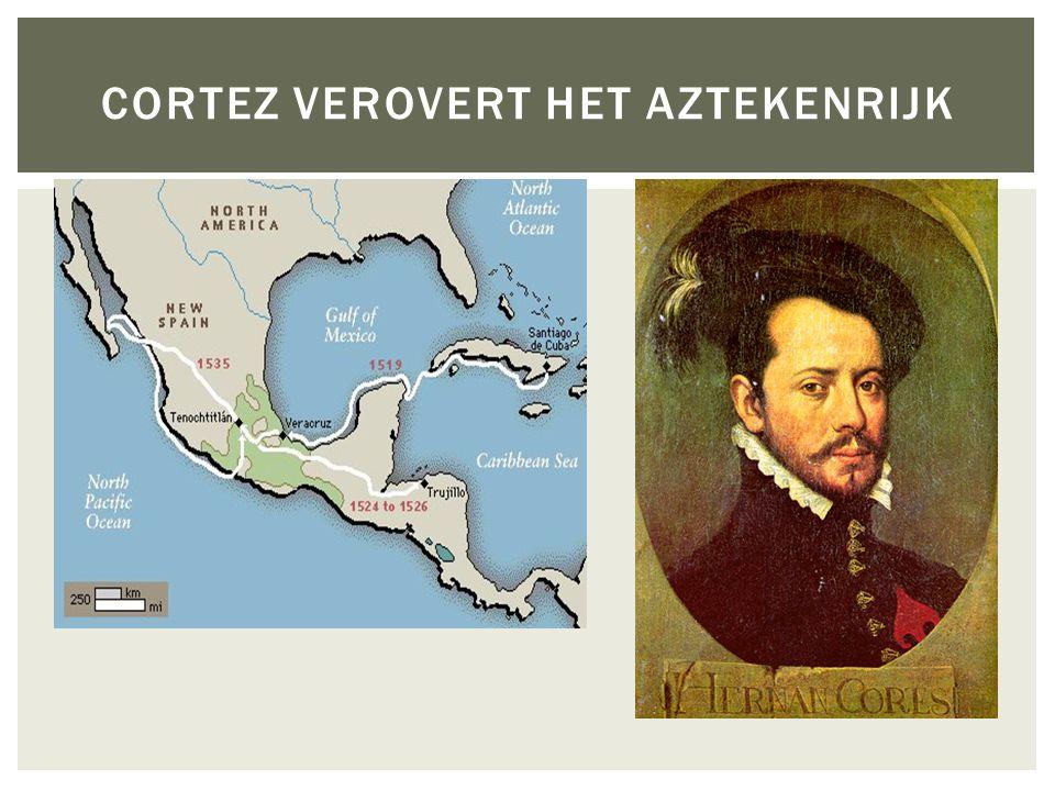 Cortez verovert het Aztekenrijk