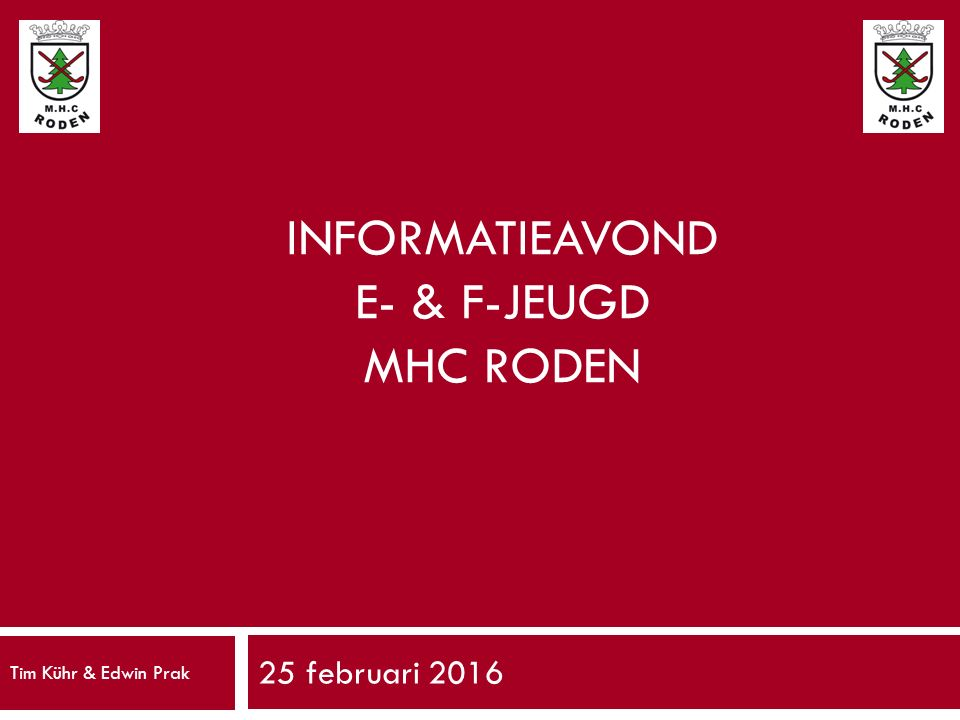 INFORMATIEAVOND E- & F-Jeugd MHC RODEN