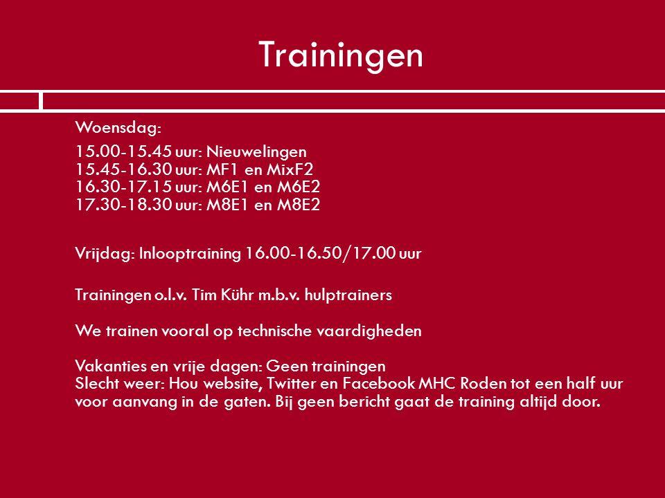 Trainingen Woensdag: 15.00-15.45 uur: Nieuwelingen 15.45-16.30 uur: MF1 en MixF2 16.30-17.15 uur: M6E1 en M6E2 17.30-18.30 uur: M8E1 en M8E2.