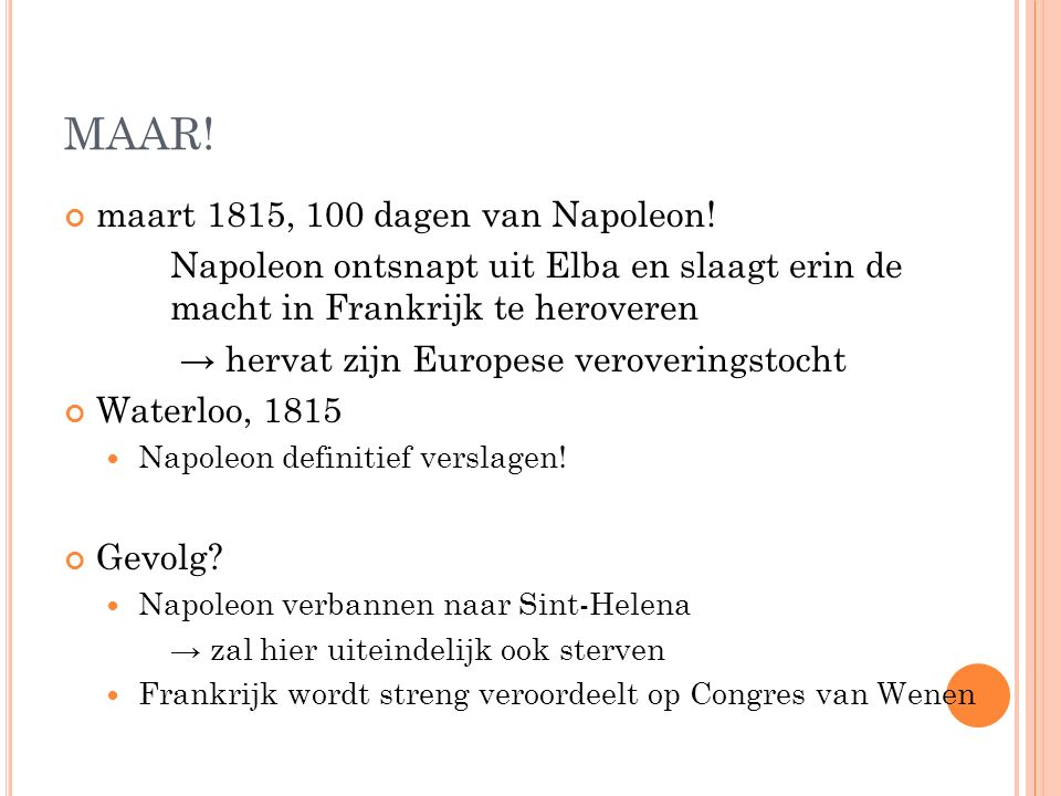 MAAR! maart 1815, 100 dagen van Napoleon!