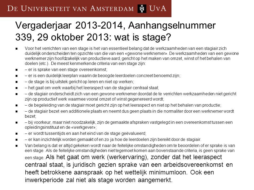 Vergaderjaar 2013-2014, Aanhangselnummer 339, 29 oktober 2013: wat is stage