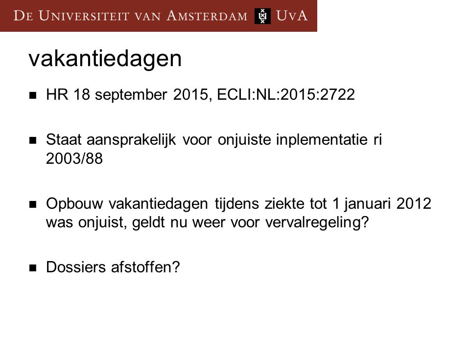 vakantiedagen HR 18 september 2015, ECLI:NL:2015:2722