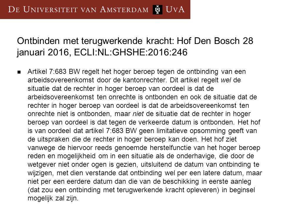 Ontbinden met terugwerkende kracht: Hof Den Bosch 28 januari 2016, ECLI:NL:GHSHE:2016:246