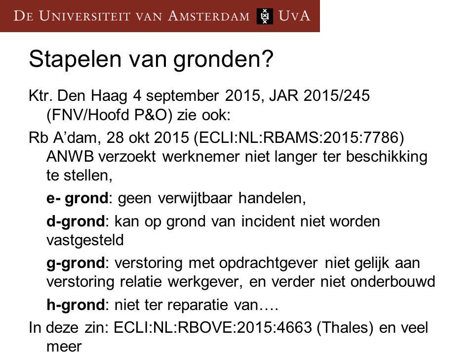 Stapelen van gronden Ktr. Den Haag 4 september 2015, JAR 2015/245 (FNV/Hoofd P&O) zie ook: