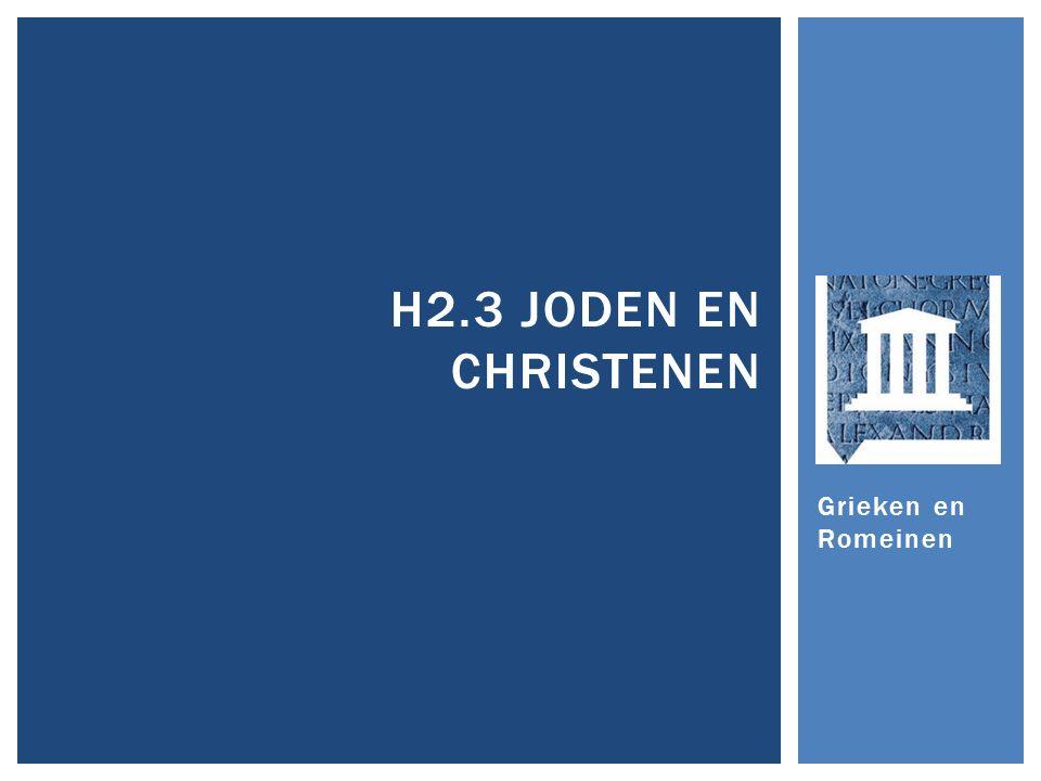 H2.3 Joden en Christenen Grieken en Romeinen