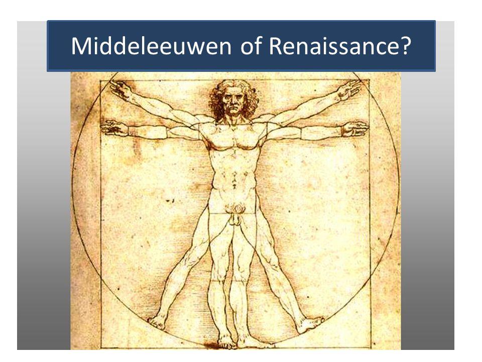 Middeleeuwen of Renaissance