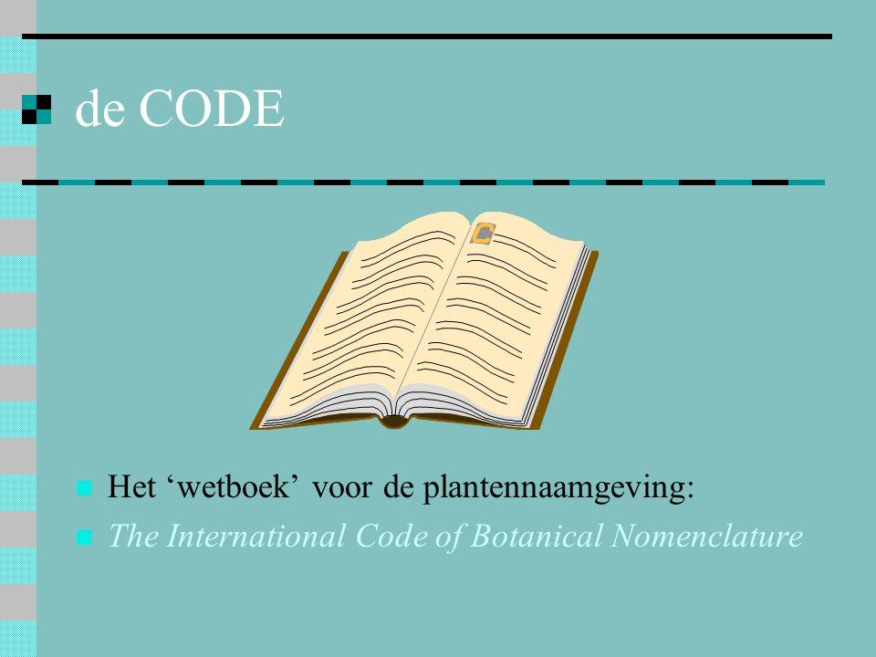 de CODE Het 'wetboek' voor de plantennaamgeving: