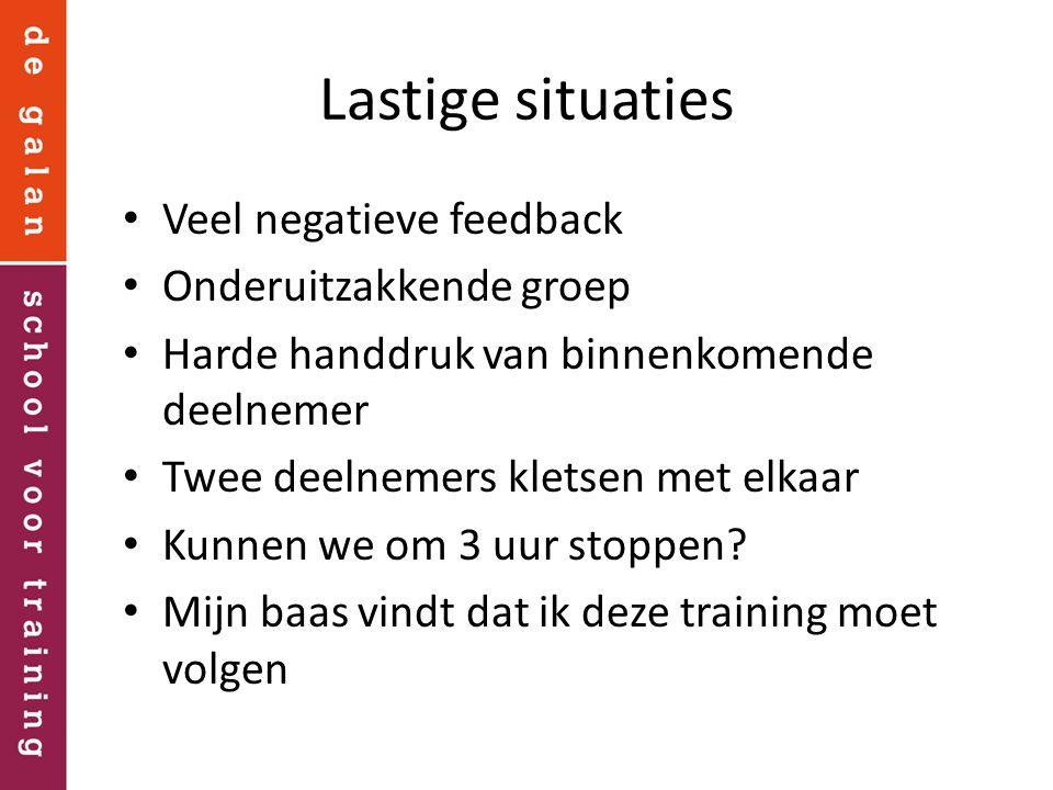 Lastige situaties Veel negatieve feedback Onderuitzakkende groep