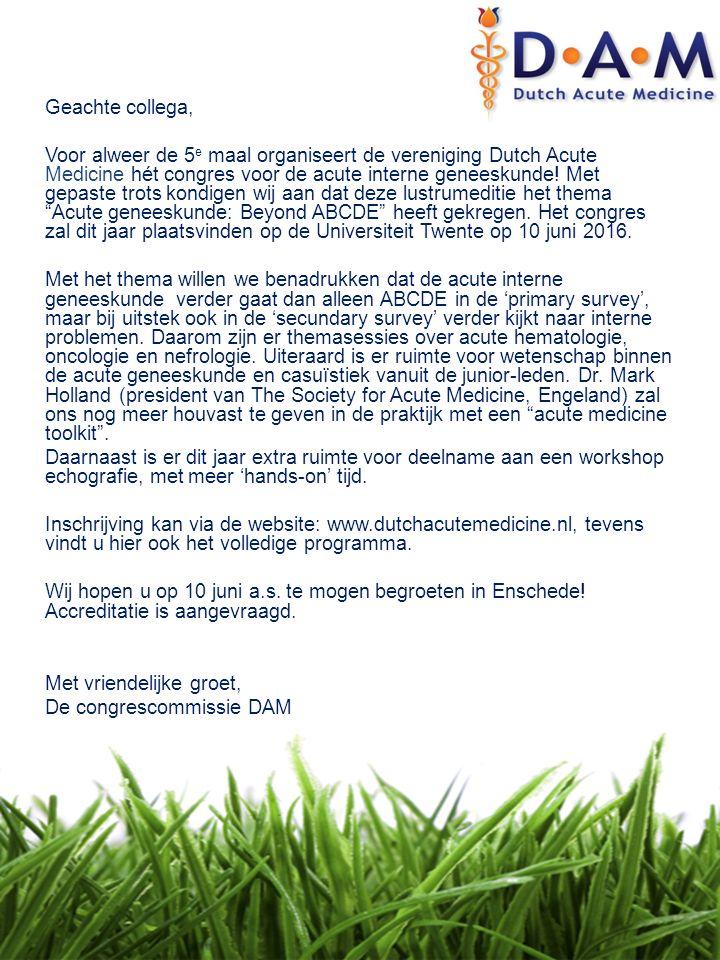 Geachte collega, Voor alweer de 5e maal organiseert de vereniging Dutch Acute Medicine hét congres voor de acute interne geneeskunde.