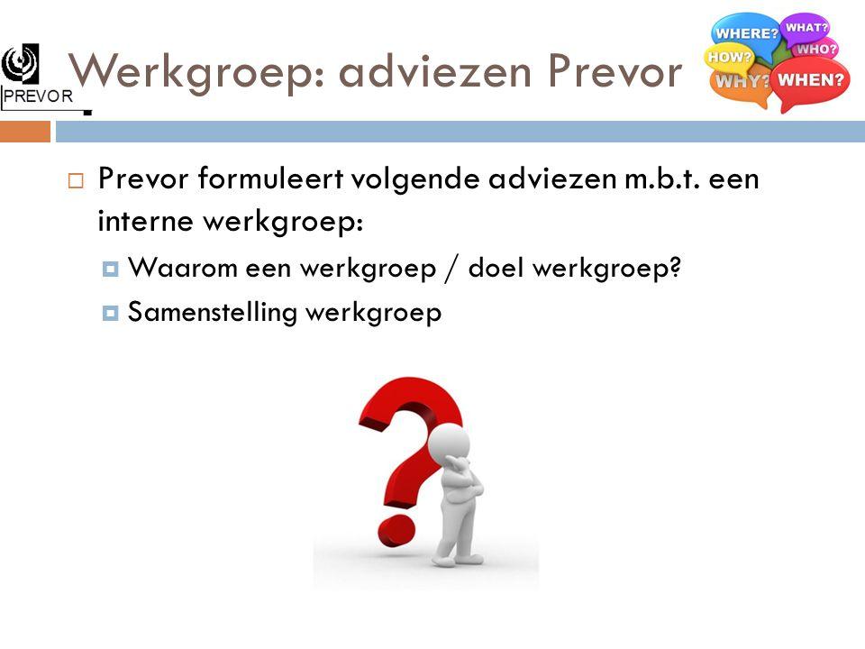 Werkgroep: adviezen Prevor