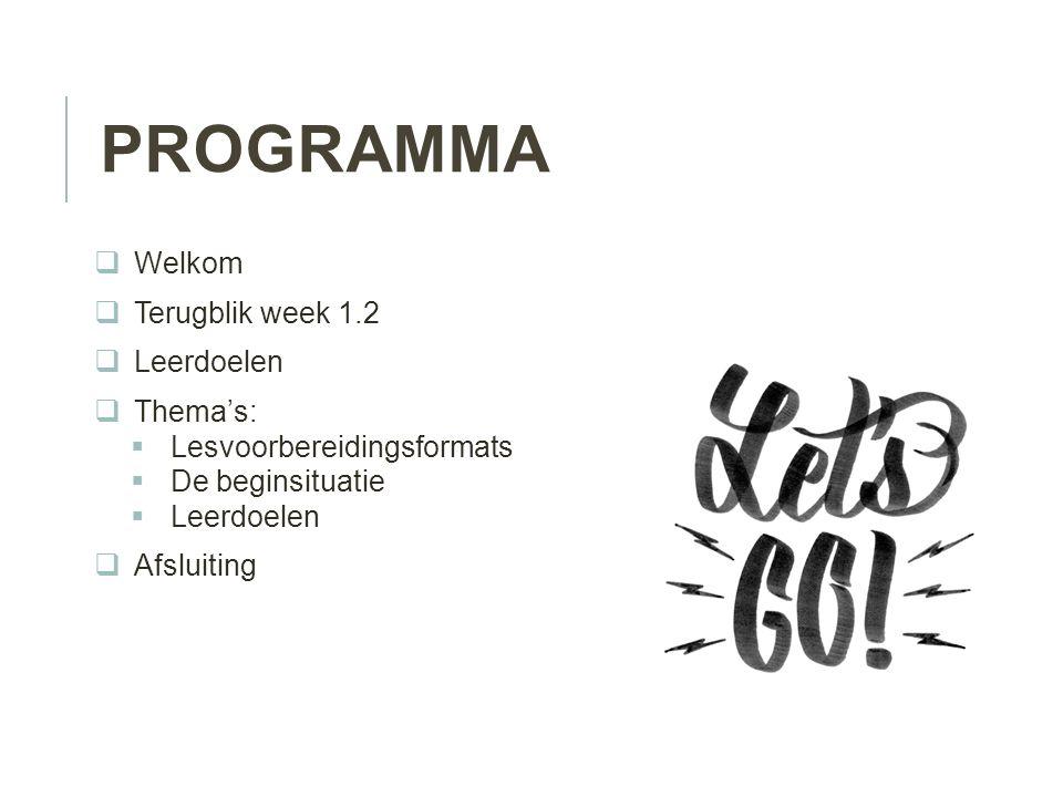 Programma Welkom Terugblik week 1.2 Leerdoelen Thema's: