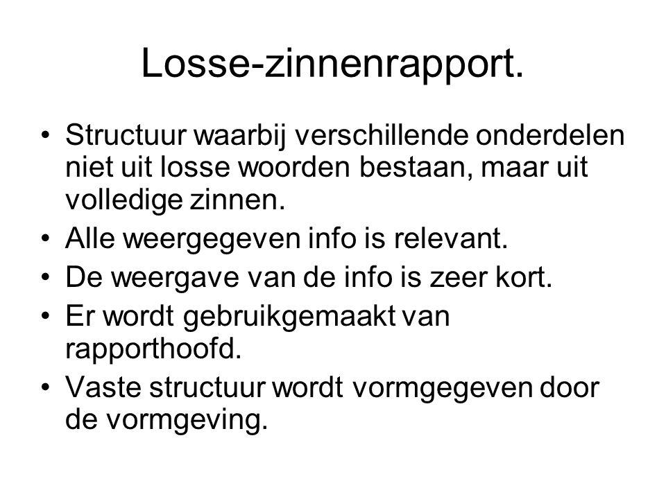 Losse-zinnenrapport. Structuur waarbij verschillende onderdelen niet uit losse woorden bestaan, maar uit volledige zinnen.