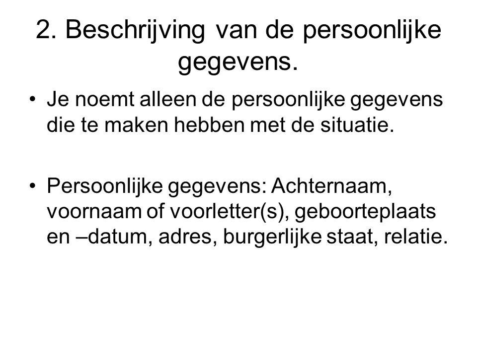 2. Beschrijving van de persoonlijke gegevens.