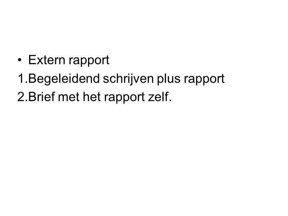 Extern rapport Begeleidend schrijven plus rapport Brief met het rapport zelf.