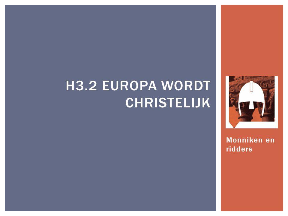 H3.2 Europa wordt Christelijk
