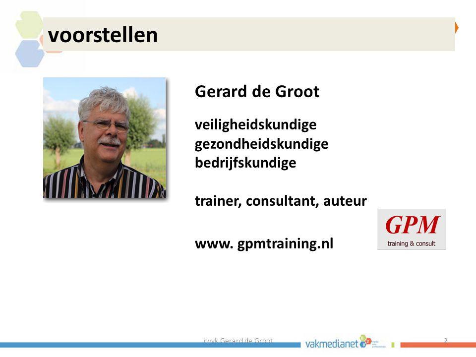voorstellen Gerard de Groot veiligheidskundige gezondheidskundige