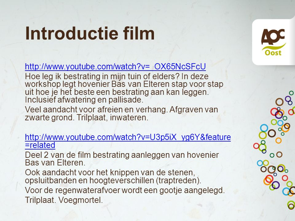 Introductie film http://www.youtube.com/watch v=_OX65NcSFcU