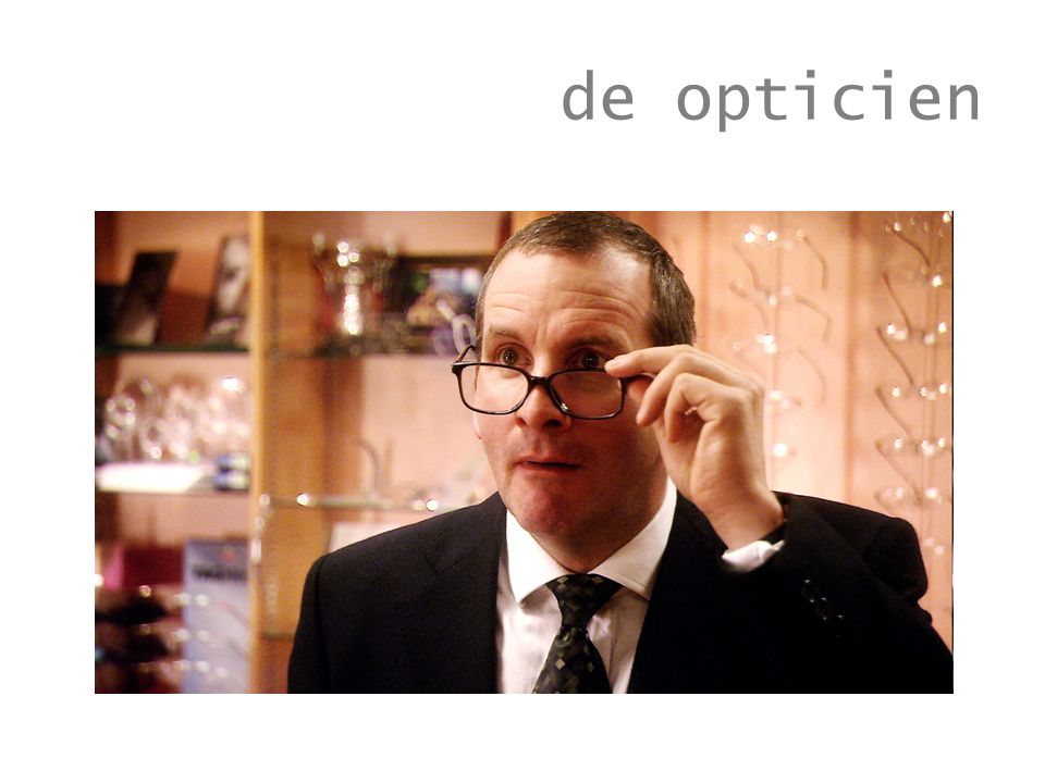 de opticien