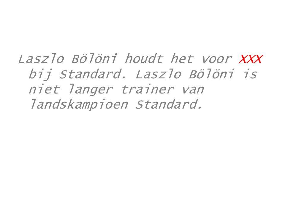 Laszlo Bölöni houdt het voor XXX bij Standard