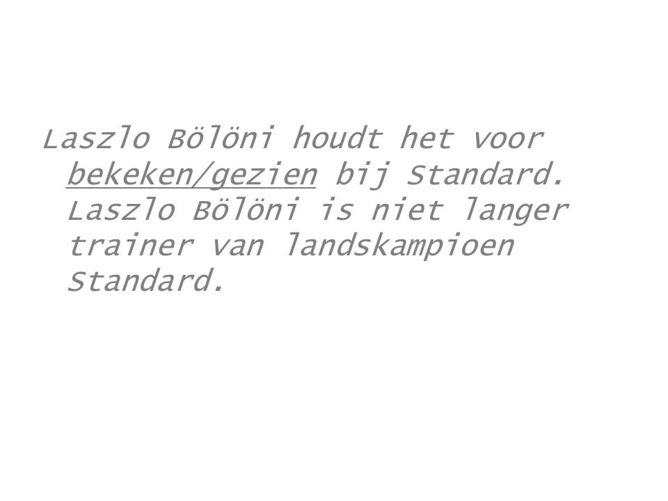 Laszlo Bölöni houdt het voor bekeken/gezien bij Standard