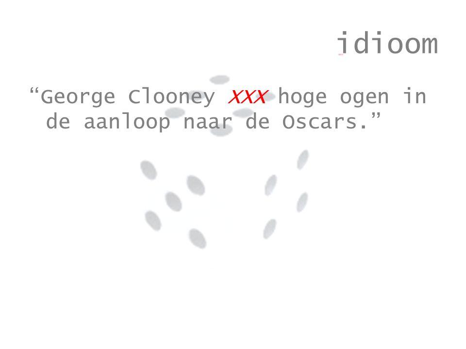 idioom George Clooney XXX hoge ogen in de aanloop naar de Oscars.