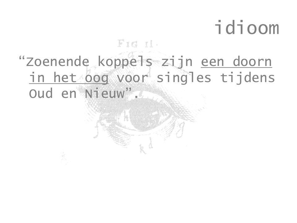 idioom Zoenende koppels zijn een doorn in het oog voor singles tijdens Oud en Nieuw .
