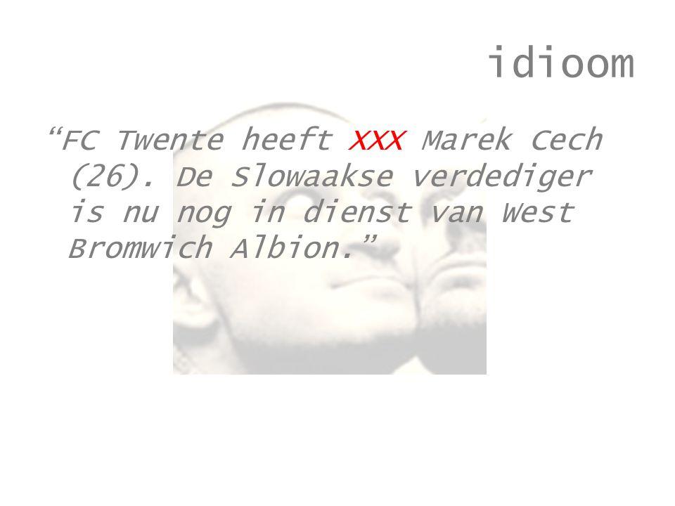 idioom FC Twente heeft XXX Marek Cech (26).