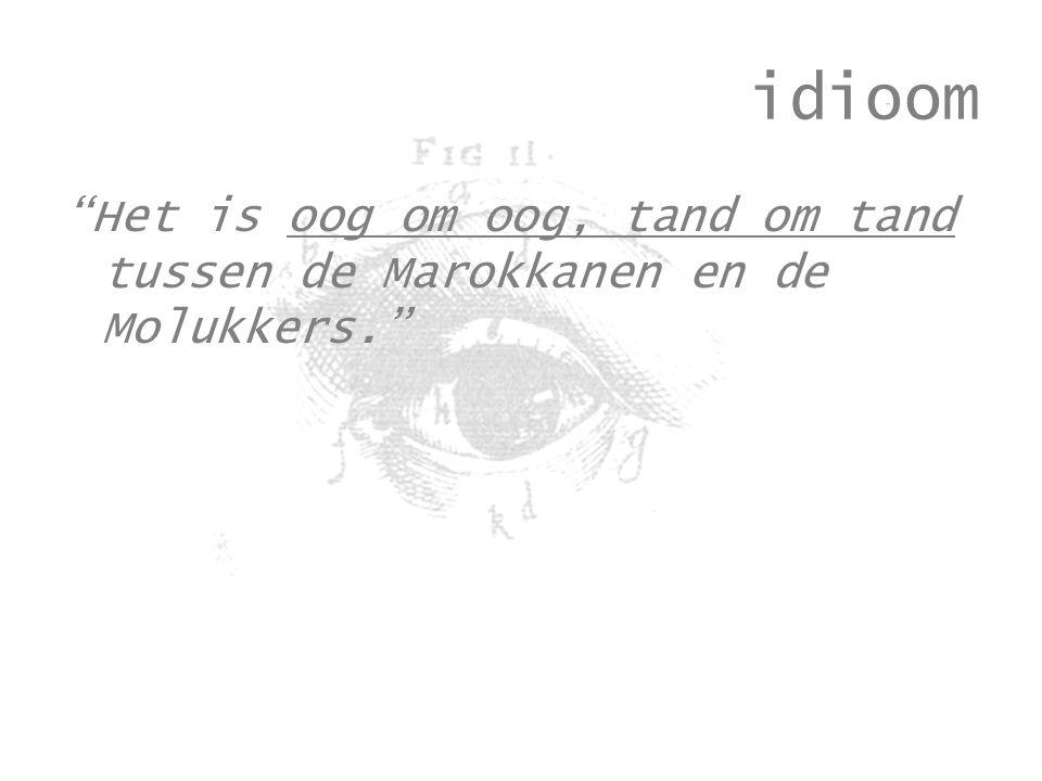 idioom Het is oog om oog, tand om tand tussen de Marokkanen en de Molukkers.