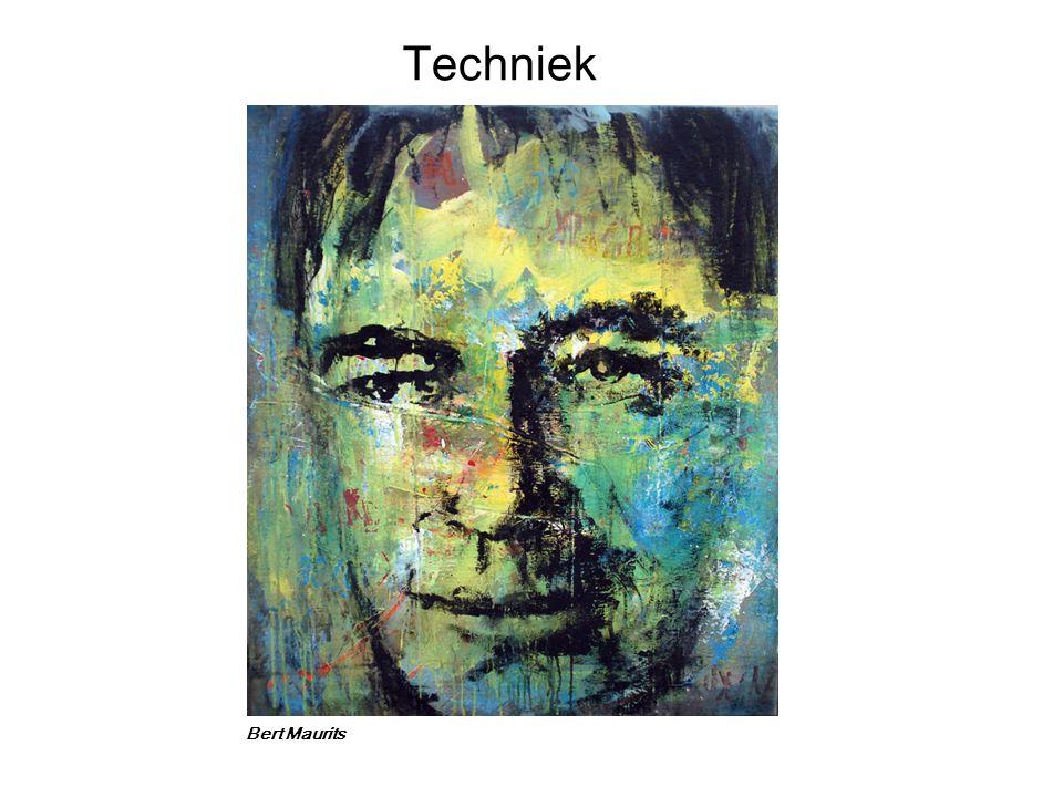 Techniek De techniek: is vaak tastbaar, rauw en zeer rijk aan emoties
