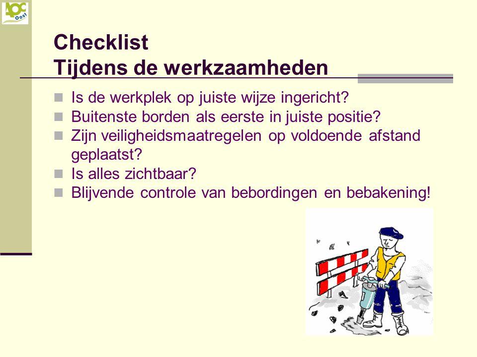 Checklist Tijdens de werkzaamheden