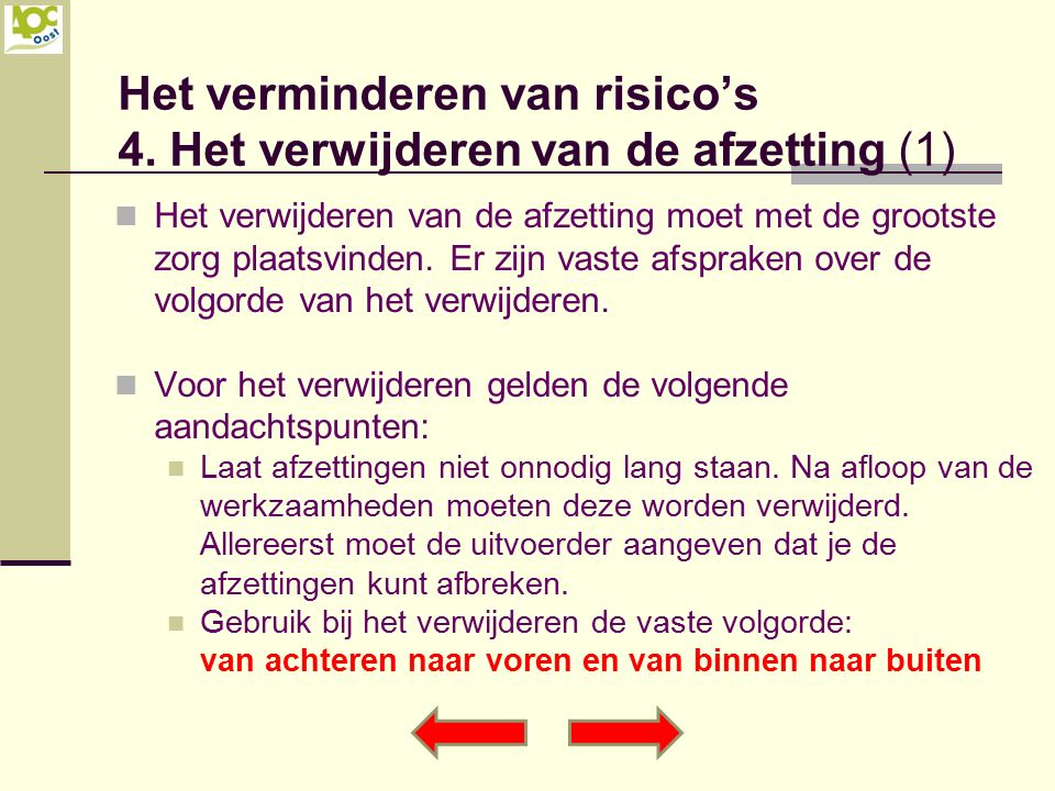 Het verminderen van risico's 4. Het verwijderen van de afzetting (1)