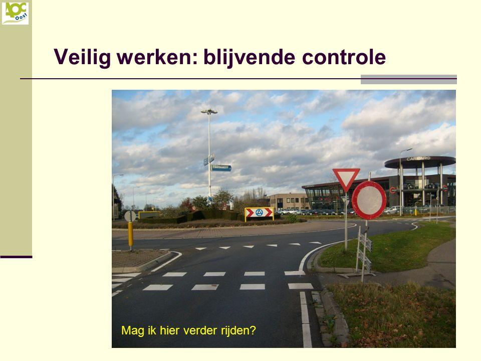 Veilig werken: blijvende controle